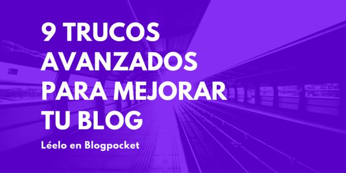 9-trucos-avanzados-para-mejorar-tu-blog
